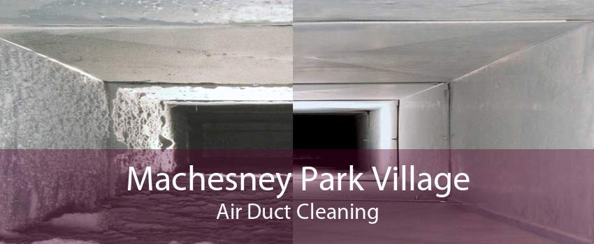 Machesney Park Village Air Duct Cleaning