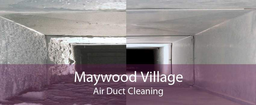 Maywood Village Air Duct Cleaning