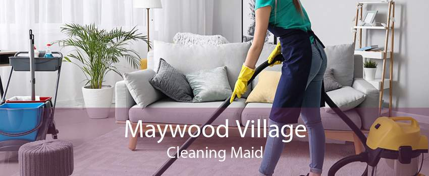 Maywood Village Cleaning Maid