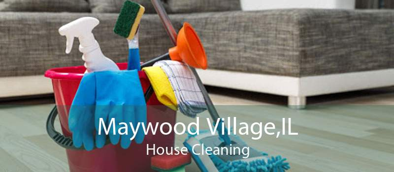 Maywood Village,IL House Cleaning