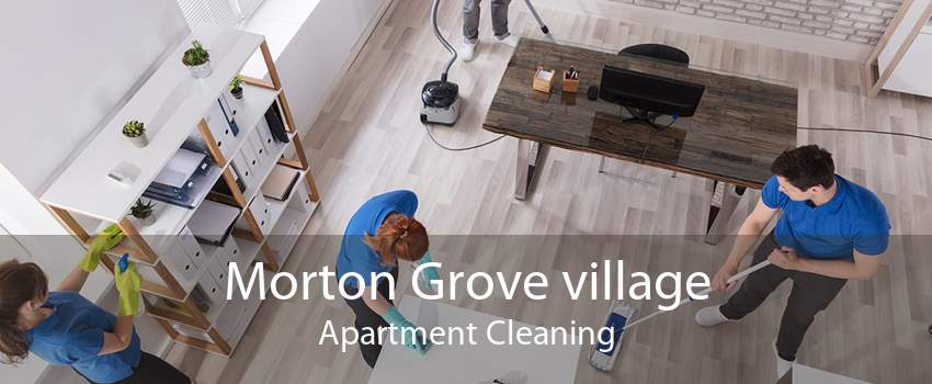Morton Grove village Apartment Cleaning