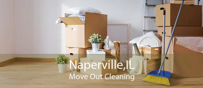 Naperville,IL Move Out Cleaning