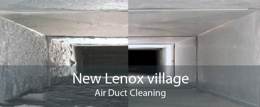 New Lenox village Air Duct Cleaning
