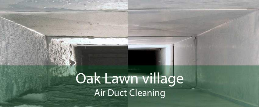 Oak Lawn village Air Duct Cleaning