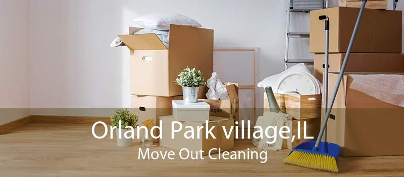 Orland Park village,IL Move Out Cleaning