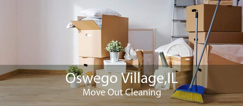 Oswego Village,IL Move Out Cleaning