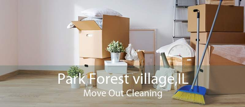 Park Forest village,IL Move Out Cleaning