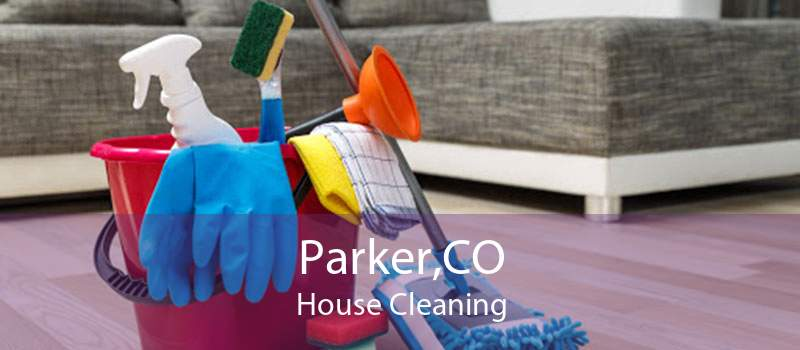 Parker,CO House Cleaning