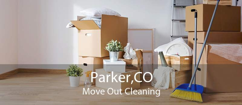 Parker,CO Move Out Cleaning