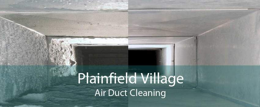 Plainfield Village Air Duct Cleaning