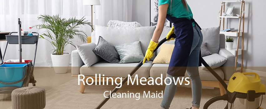 Rolling Meadows Cleaning Maid