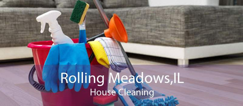 Rolling Meadows,IL House Cleaning