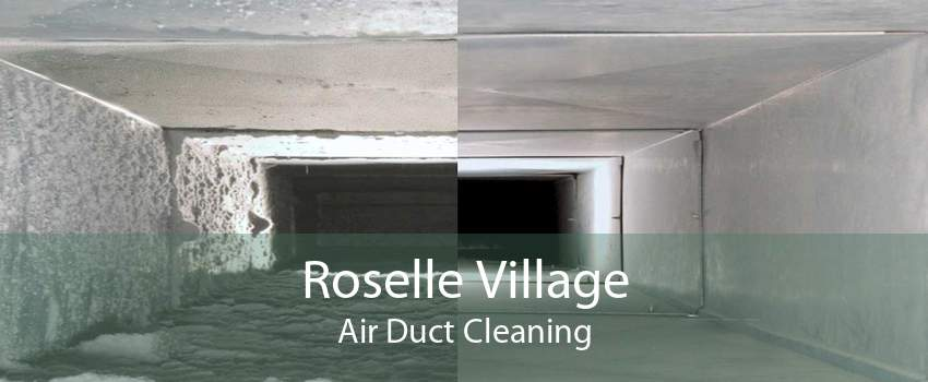 Roselle Village Air Duct Cleaning