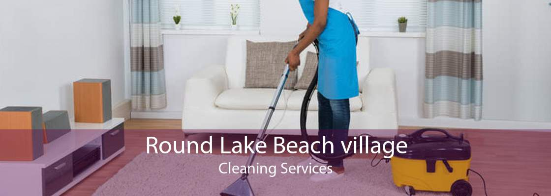 Round Lake Beach village Cleaning Services