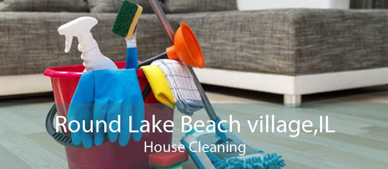 Round Lake Beach village,IL House Cleaning