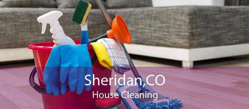 Sheridan,CO House Cleaning