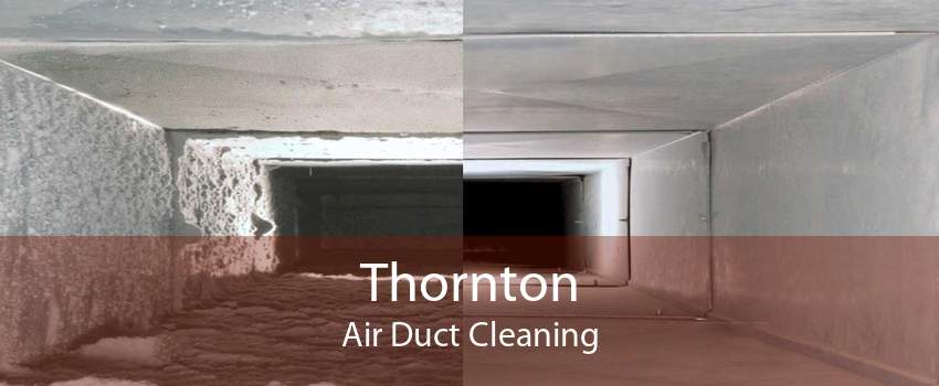 Thornton Air Duct Cleaning