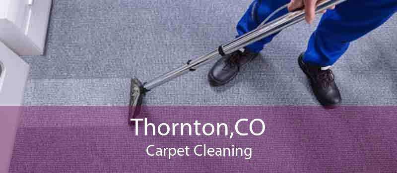 Thornton,CO Carpet Cleaning