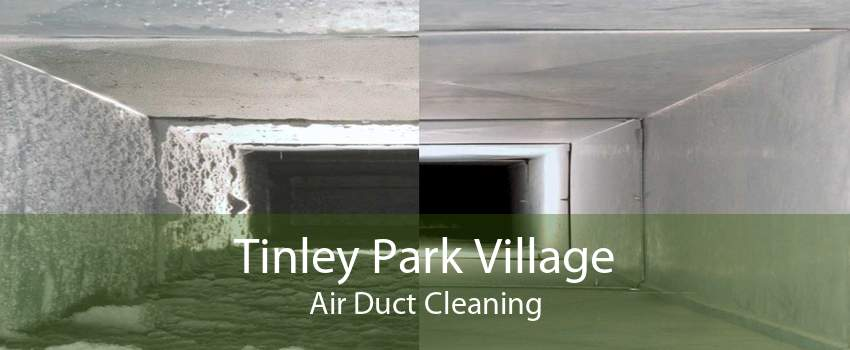 Tinley Park Village Air Duct Cleaning