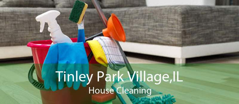 Tinley Park Village,IL House Cleaning