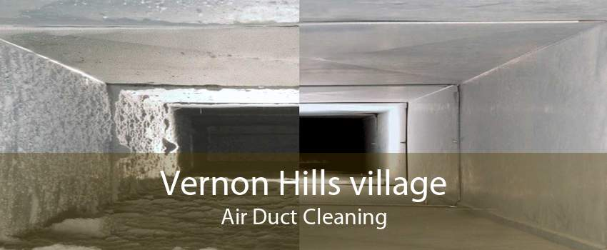 Vernon Hills village Air Duct Cleaning
