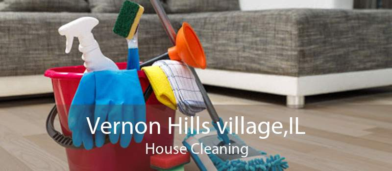 Vernon Hills village,IL House Cleaning