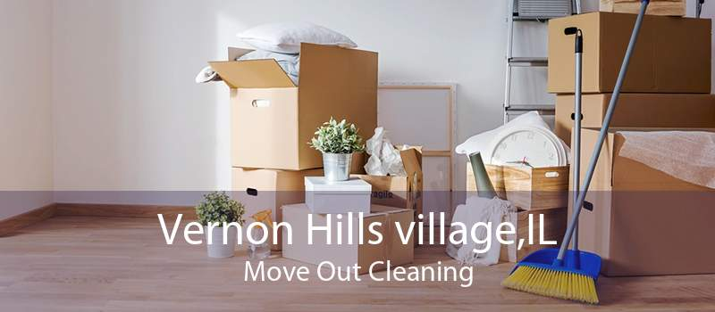 Vernon Hills village,IL Move Out Cleaning