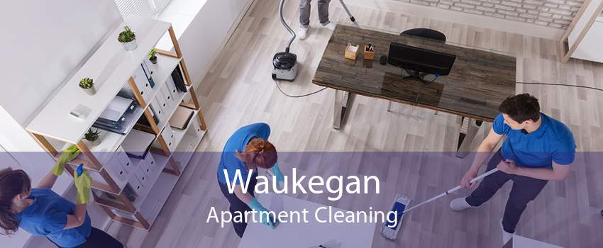 Waukegan Apartment Cleaning