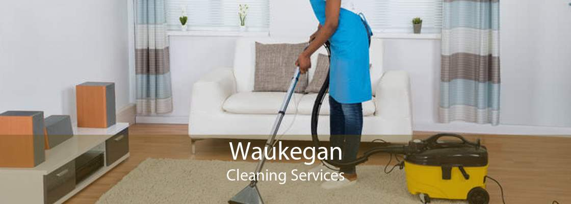 Waukegan Cleaning Services