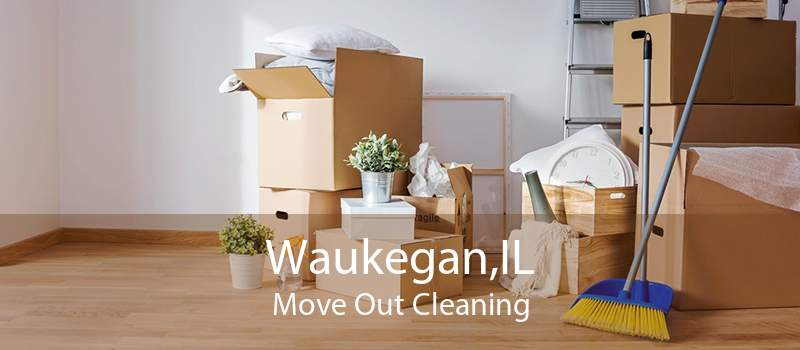 Waukegan,IL Move Out Cleaning