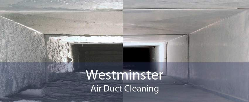 Westminster Air Duct Cleaning
