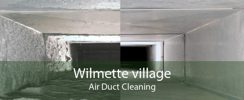 Wilmette village Air Duct Cleaning