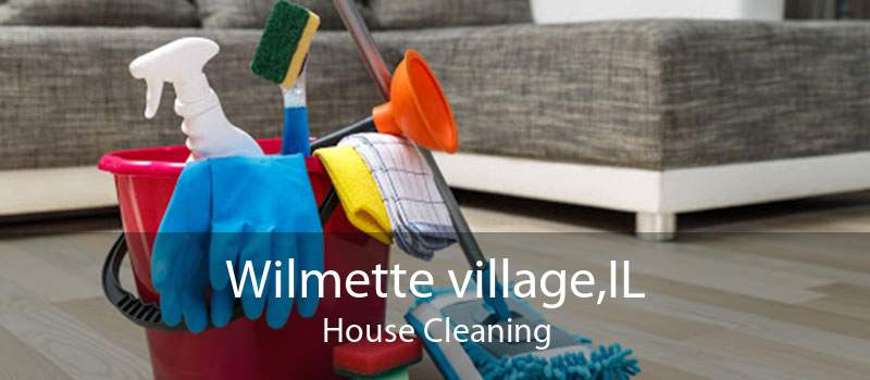 Wilmette village,IL House Cleaning