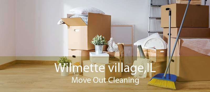 Wilmette village,IL Move Out Cleaning
