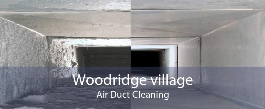Woodridge village Air Duct Cleaning